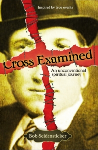 "Cover of ""Cross Examined"" by Bob Seidensticker"