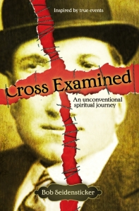 "Book cover for ""Cross Examined"" by Bob Seidensticker"